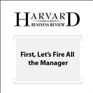 First, Let's Fire All The Managers