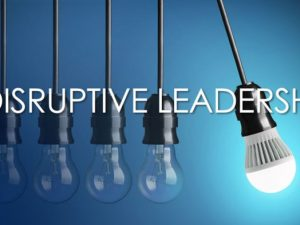 Great Leaders Are Disruptors!